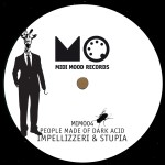 Impellizzeri & Stupia – People Made Of Dark Acid [Vinyl Only]