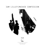 Sam Lilley - Masked Confession