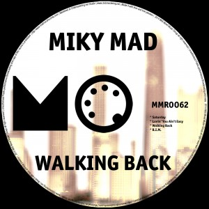 Miky Mad – Walking Back