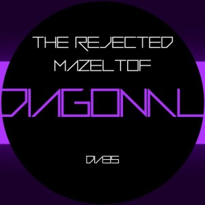 The Rejected – Mazeltof (DIA35)